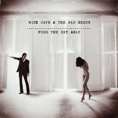 Push The Sky Away mp3 Album by Nick Cave & The Bad Seeds
