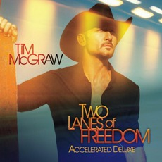 Two Lanes Of Freedom (Accelerated Deluxe Edition) mp3 Album by Tim McGraw