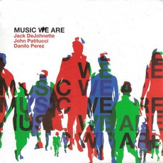 Music We Are by Jack DeJohnette