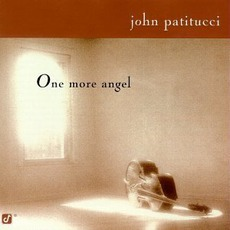 One More Angel by John Patitucci