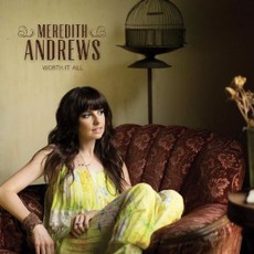 Worth It All mp3 Album by Meredith Andrews