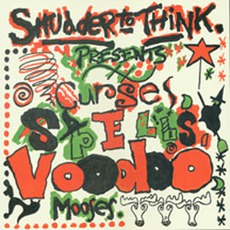 Curses, Spells, Voodoo, Mooses (Re-Issue) mp3 Album by Shudder To Think