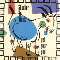 Get Your Goat mp3 Album by Shudder To Think