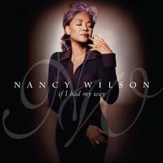 If I Had My Way mp3 Album by Nancy Wilson