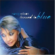 Turned To Blue mp3 Album by Nancy Wilson