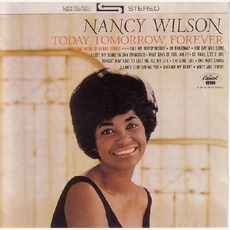 Today, Tomorrow, Forever (Re-Issue) mp3 Album by Nancy Wilson