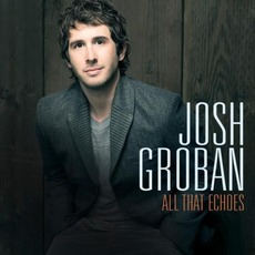 All That Echoes mp3 Album by Josh Groban