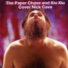 The Paper Chase And Xiu Xiu Cover Nick Cave