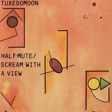 Half-Mute / Scream With A VIew mp3 Artist Compilation by Tuxedomoon