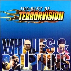 Whales And Dolphins- The Best Of Terrorvision