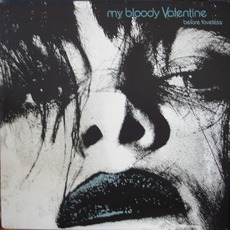 Before Loveless mp3 Artist Compilation by My Bloody Valentine