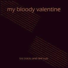 Lost Tracks & Rare Cuts mp3 Artist Compilation by My Bloody Valentine