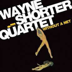 Without A Net mp3 Album by Wayne Shorter Quartet
