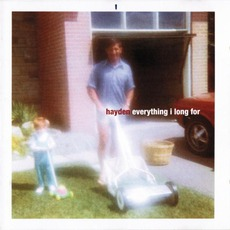 Everything I Long For mp3 Album by Hayden
