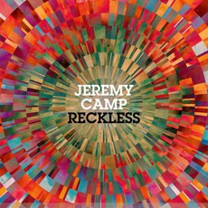 Reckless mp3 Album by Jeremy Camp