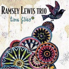 Time Flies mp3 Album by The Ramsey Lewis Trio
