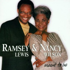 Meant To Be mp3 Album by Ramsey Lewis & Nancy Wilson
