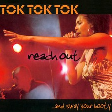 Reach Out … And Sway Your Booty by Tok Tok Tok