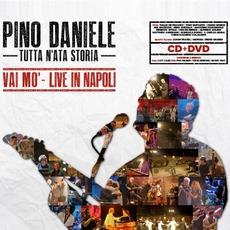 Tutta N'ata Storia: Vai Mo' - Live In Napoli by Pino Daniele