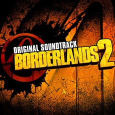 Borderlands 2: Original Soundtrack mp3 Soundtrack by Various Artists