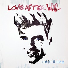 Love After War (Deluxe Edition) mp3 Album by Robin Thicke