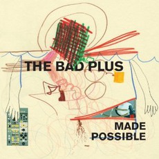 Made Possible mp3 Album by The Bad Plus