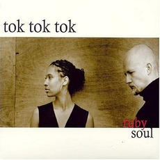 Ruby Soul by Tok Tok Tok