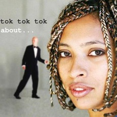 About... by Tok Tok Tok
