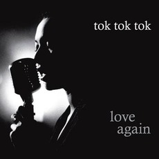 Love Again by Tok Tok Tok