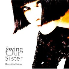 Beautiful Mess by Swing Out Sister