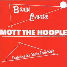 Brain Capers (Re-Issue) mp3 Album by Mott The Hoople