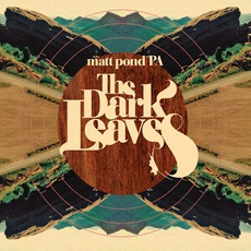 The Dark Leaves mp3 Album by matt pond PA
