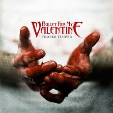 Temper Temper (Deluxe Edition) mp3 Album by Bullet For My Valentine