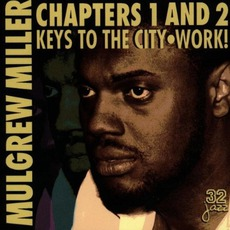 Chapters 1 & 2: Keys To The City / Work mp3 Artist Compilation by Mulgrew Miller