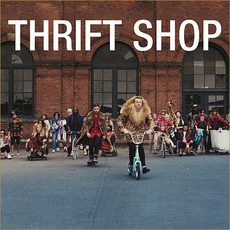 Thrift Shop mp3 Single by Macklemore & Ryan Lewis Feat. Wanz