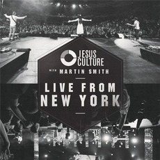 Live From New York mp3 Live by Jesus Culture
