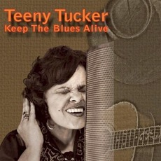 Keep The Blues Alive mp3 Album by Teeny Tucker