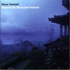 Beyond The Shrouded Horizon (Limited Edition) mp3 Album by Steve Hackett