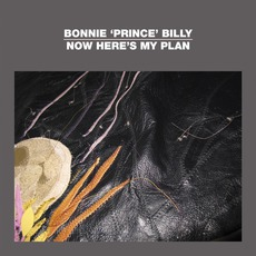 "Now Here's My Plan mp3 Album by Bonnie ""Prince"" Billy"