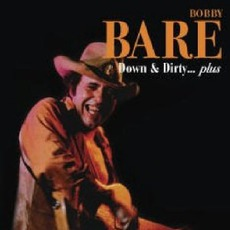Down & Dirty...Plus mp3 Live by Bobby Bare