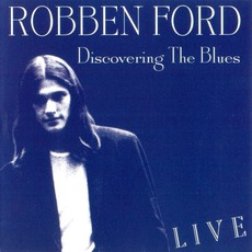 Discovering The Blues (Re-Issue) by Robben Ford