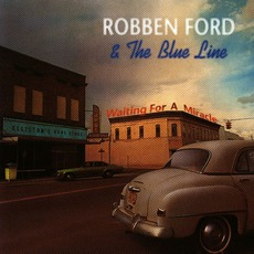 Waiting For A Miracle mp3 Live by Robben Ford & The Blue Line