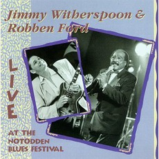 """""""Live"""" At The Notodden Blues Festival mp3 Live by Jimmy Witherspoon & Robben Ford"""