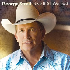 Give It All We Got Tonight mp3 Single by George Strait