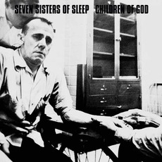 Seven Sisters Of Sleep / Children Of God