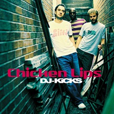 DJ-Kicks: Chicken Lips mp3 Compilation by Various Artists