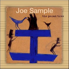 The Pecan Tree mp3 Album by Joe Sample