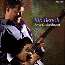 Fever For The Bayou mp3 Album by Tab Benoit