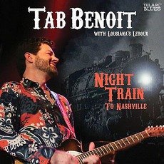 Night Train To Nashville mp3 Album by Tab Benoit