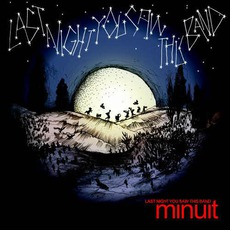 Last Night You Saw This Band by Minuit